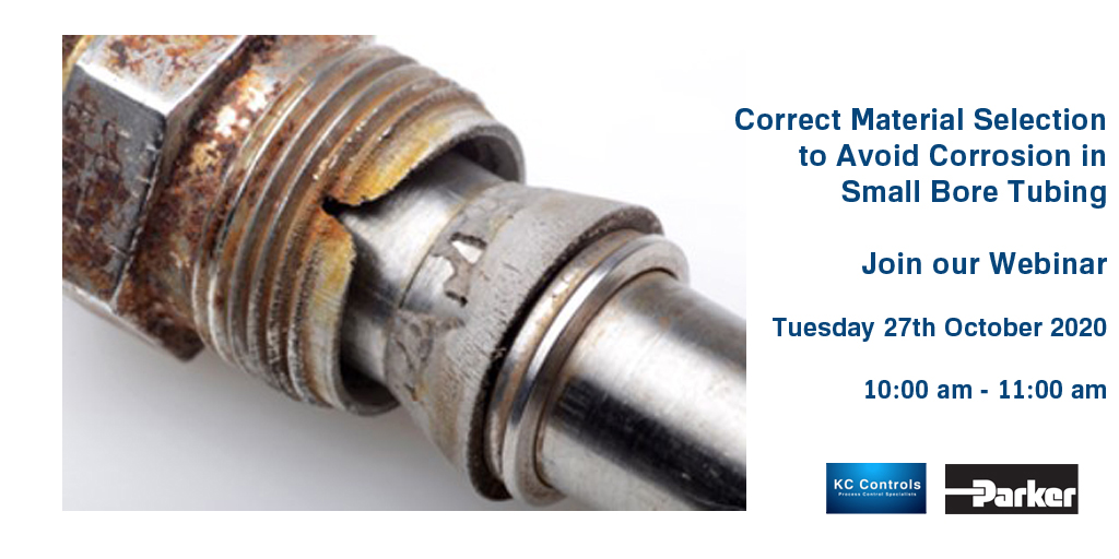 Correct Material Selection to Avoid Corrosion in Small Bore Tubing Webinar Tuesday 27th October 2020 10:00 am – 11:00 am
